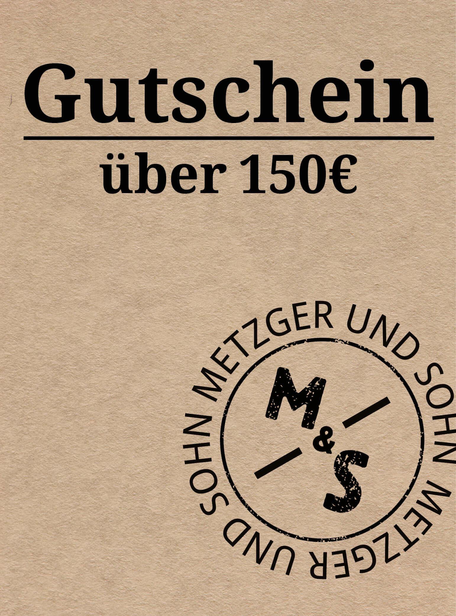 Metzger & Sohn Geschenkgutschein über 150 €