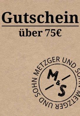 Metzger & Sohn Geschenkgutschein über 75 €