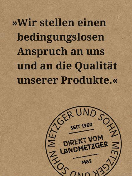 Wir stellen einen bedingungslosen Anspruch an uns und die Qualität unserer Produkte!